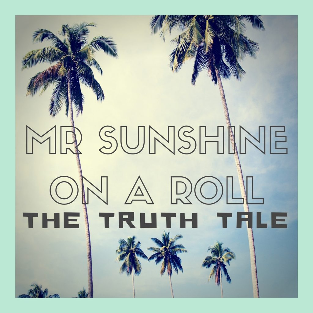Mr Sunshine on a Roll by The Truth Tale